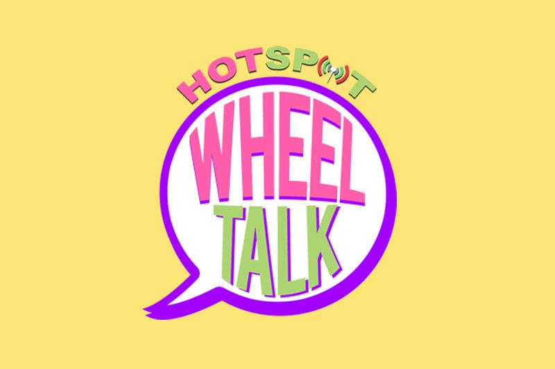 Hotspot Wheel Talk 2018 March 1