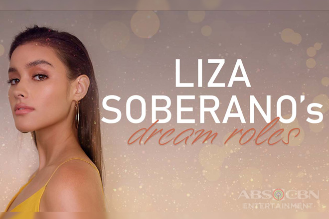 Liza Soberano's dream roles